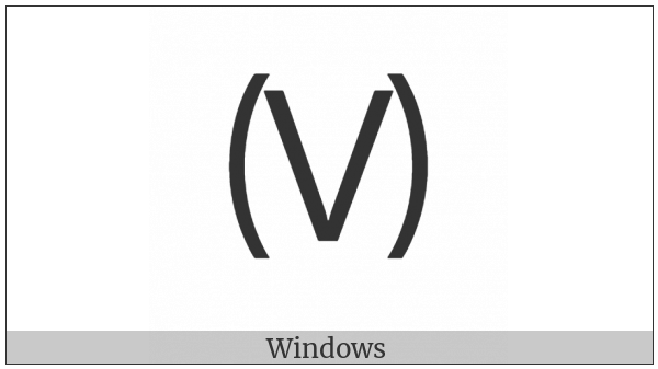 Parenthesized Latin Capital Letter V on various operating systems