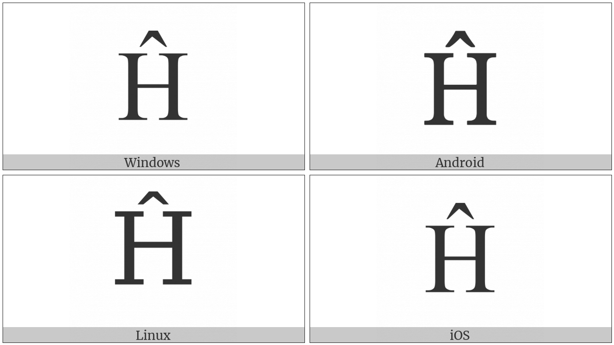 Latin Capital Letter H With Circumflex on various operating systems