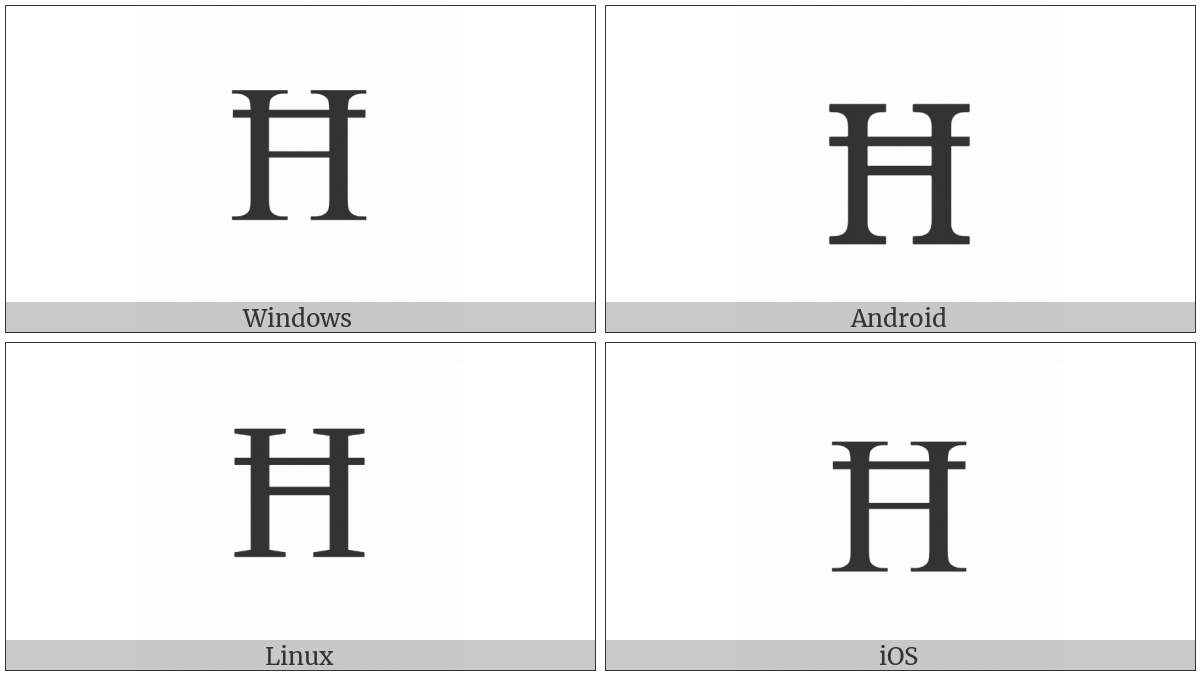 Latin Capital Letter H With Stroke on various operating systems