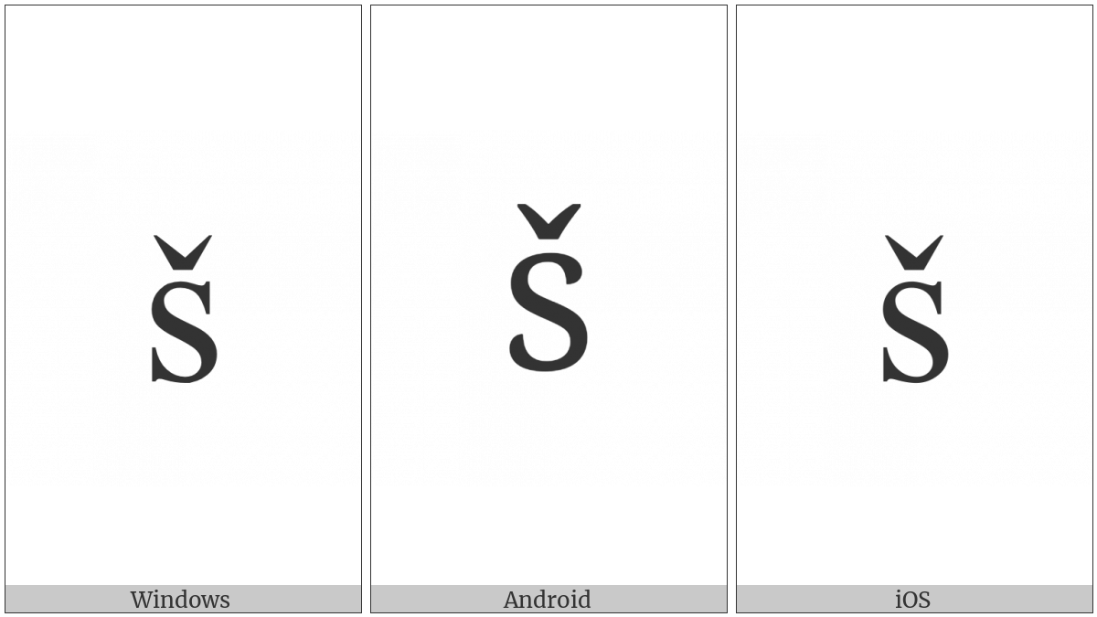 Latin Small Letter S With Caron on various operating systems