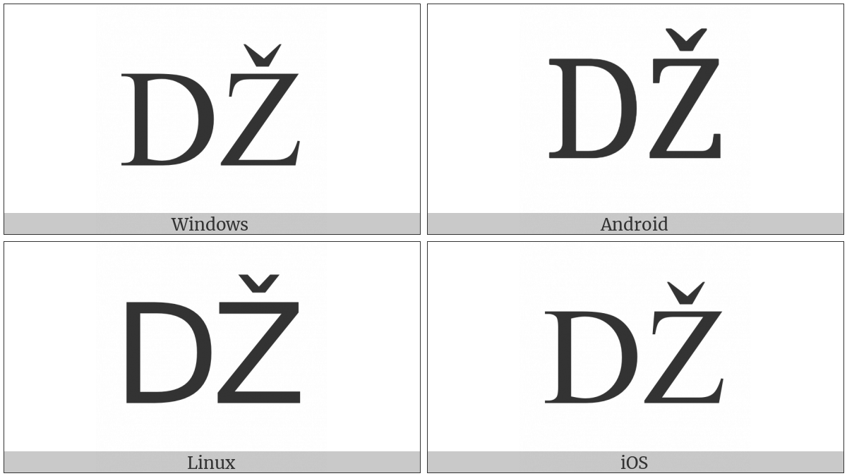 Latin Capital Letter Dz With Caron on various operating systems