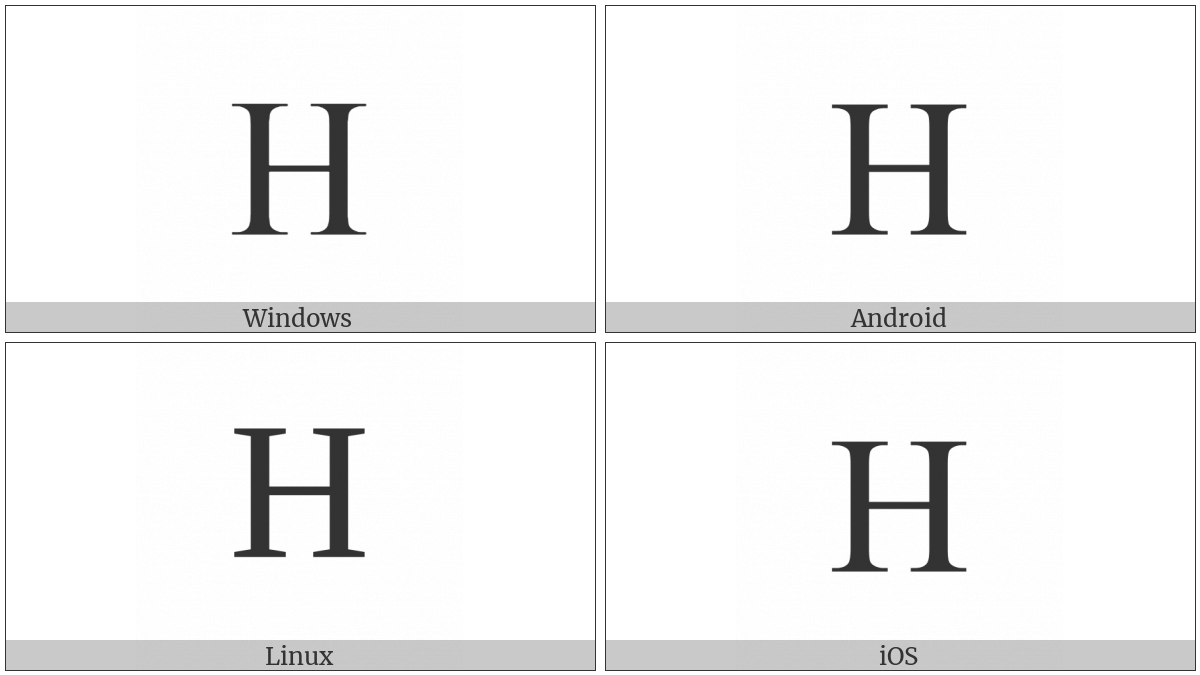 Latin Capital Letter H on various operating systems