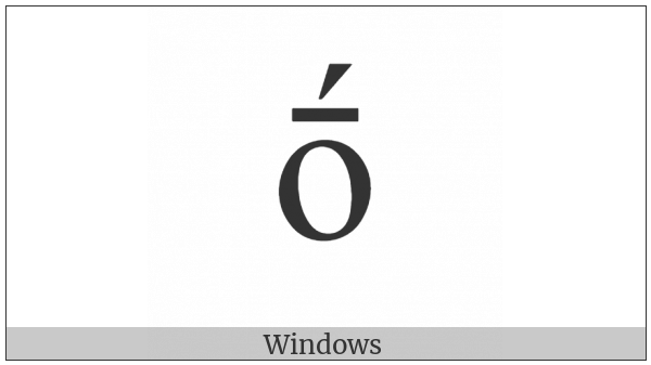 Latin Small Letter O With Macron And Acute on various operating systems