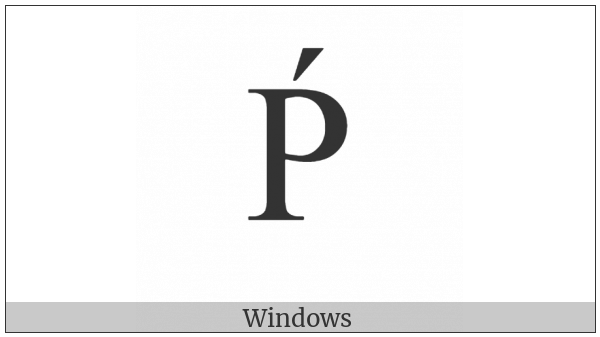 Latin Capital Letter P With Acute on various operating systems