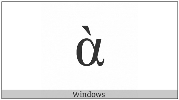 Greek Small Letter Alpha With Varia on various operating systems